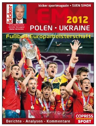 EM 2012 Kicker Rezension Kritik Cover Polen Ukraine Sven Simon Rainer Holzschuh