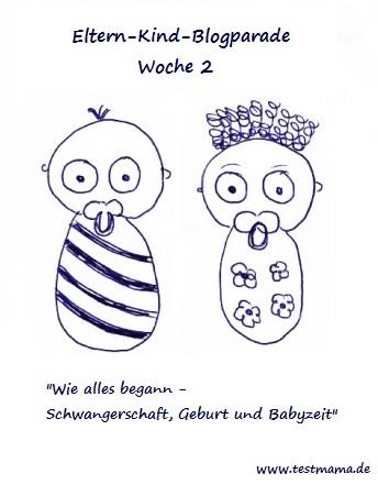 Eltern-Kind-Blogparade Woche 2 Motto Schwangerschaft Geburt Babyzeit