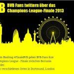 FinaleBVB - BVB Fans twittern Champions League - Finale 2013