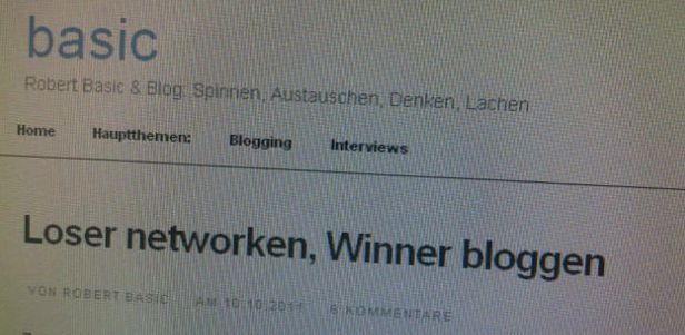 Loser networken Winner bloggen Robert Basic