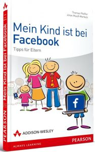Mein Kind ist bei Facebook Thomas Pfeiffer Jöran Muuß-Merholz Cover Rezension Addison-Wesley Pearson