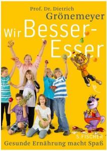 Prof. Dr. Dietrich Grönemeyer Wir Besser-Esser Fischer Verlage S. Fischer Verlag Rezension Cover
