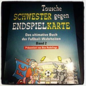 Rezension Ben Redelings Cover Tausche Schwester gegen Endspielkarte - Das ultimative Buch der Fußball-Wahrheiten - Band 2