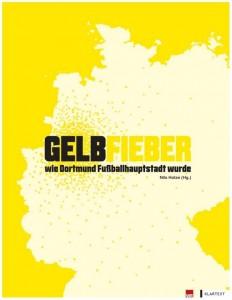 Rezension Cover Gelbfieber Wie Dortmund Fußballhauptstadt wurde Amazon Klartext