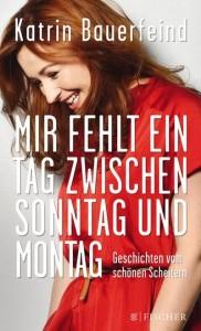Rezension Cover Katrin Bauerfeind Fischer Verlag Mir fehlt ein Tag zwischen Sonntag und Montag