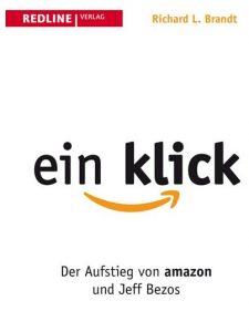 Rezension Cover Produkttest ein klick Der Aufstieg von amazon und Jeff Bezos Richard L. Brandt