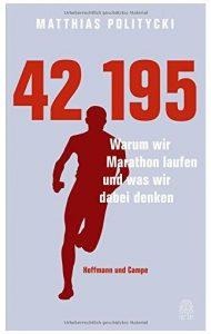 Rezension Cover Warum wir Marathon laufen und was wir dabei denken Matthias Politycki