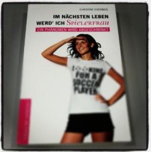 Rezension Im nächsten Leben werd' ich Spielerfrau Cover Christine Eisenbeis