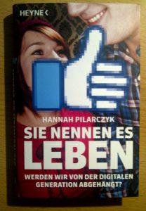Rezension Sie nennen es Leben - Werden wir von der digitalen Generation abgehängt Cover Hannah Pilarczyk