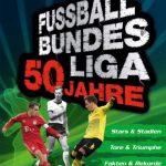 Rezension Test Buchkritik Cover Fußball-Bundesliga 50 Jahre Stars & Stadien, Tore & Triumphe, Fakten & Rekorde Kurt-J. Heering