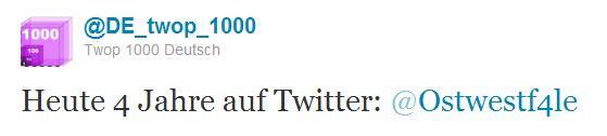 Twitter @DE_twop_1000 Heute 4 Jahre auf Twitter ..