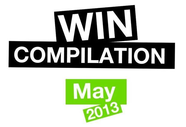 WIN Compilation Mai 2013