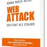 Web Attack Cover Der Staat als Stalker Rezension Roman Maria Koidl