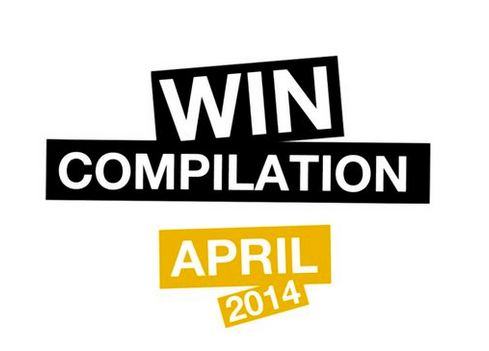 Win Compilation April 2014