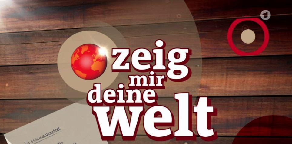 Zeig mir Deine Welt Reportage Dokumentation ARD